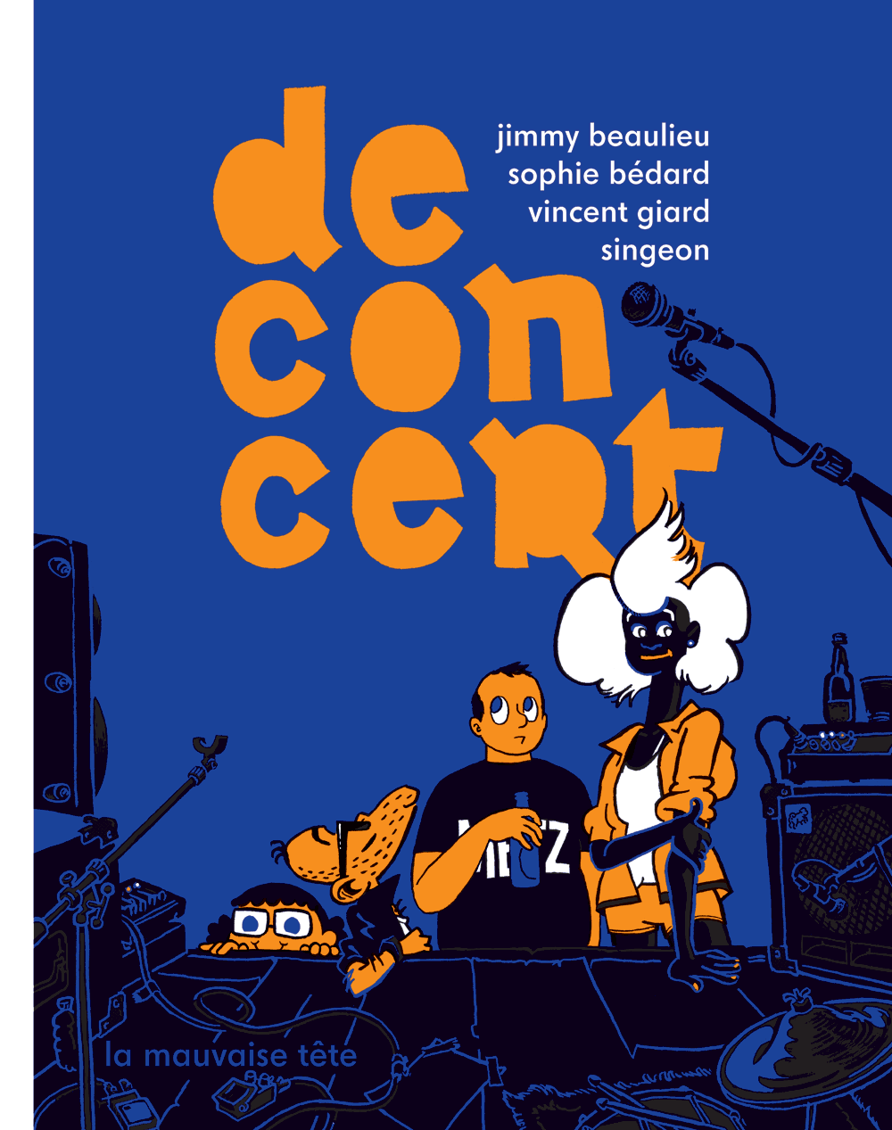De concert, par Jimmy Beaulieu, Sophie Bédard, Vincent Giard et Singeon, chez La mauvaise tête